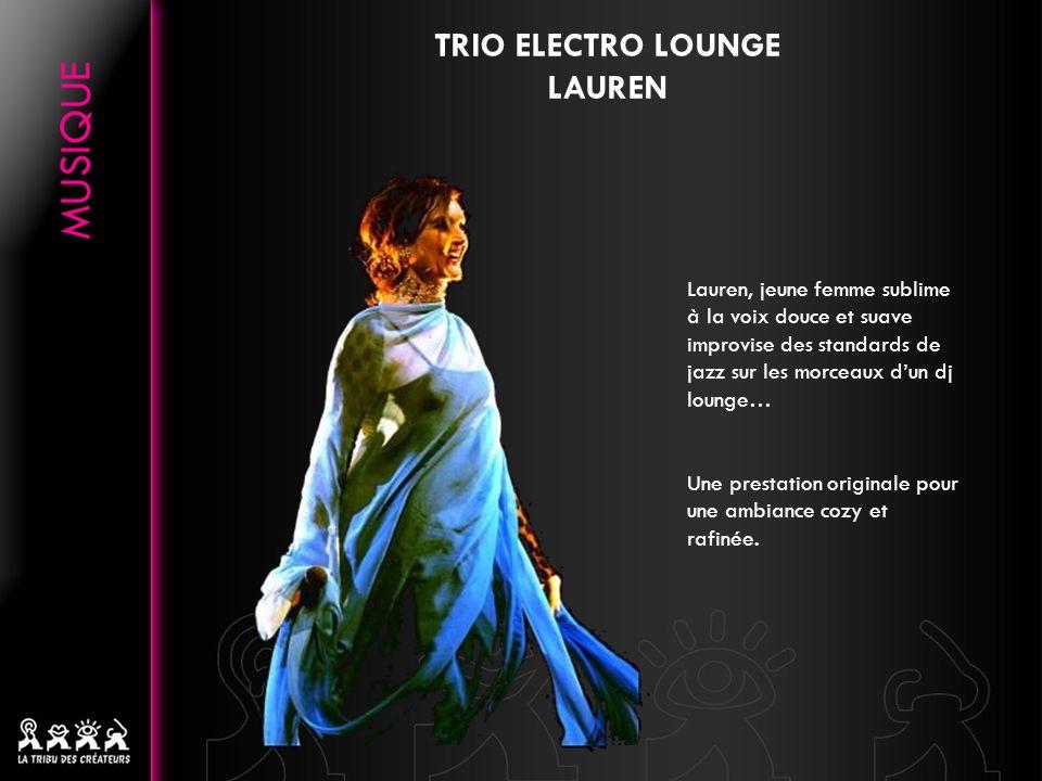 TRIO ELECTRO LOUNGE JEROME Son grand-père fut chanteur d opéra à la Scala de Milan.