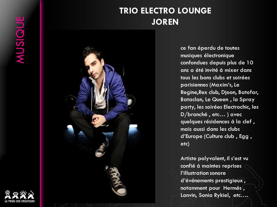 TRIO ELECTRO LOUNGE JOREN ce fan éperdu de toutes musiques électronique confondues depuis plus de 10 ans a été invité à mixer dans tous les bons clubs