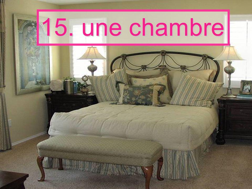15. une chambre