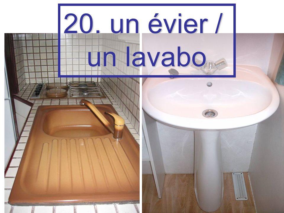 20. un évier / un lavabo