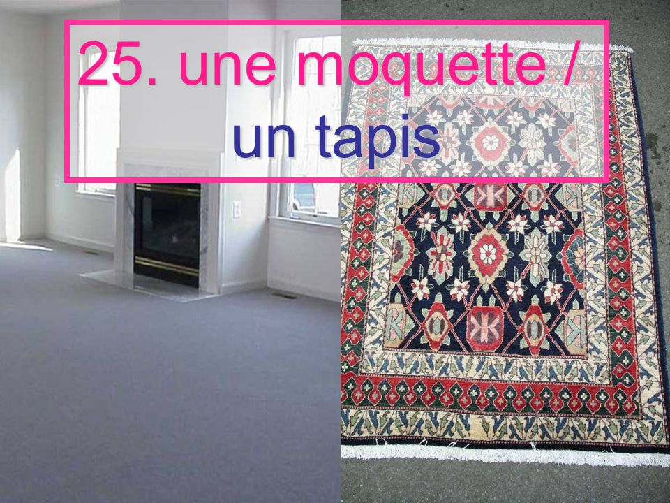 25. une moquette / un tapis