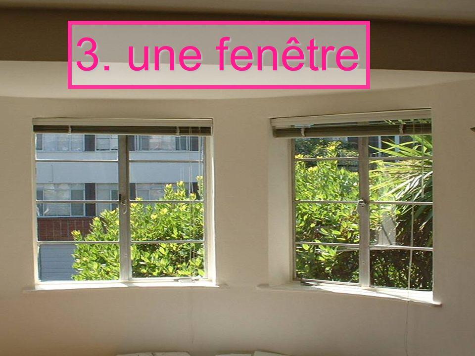 3. une fenêtre