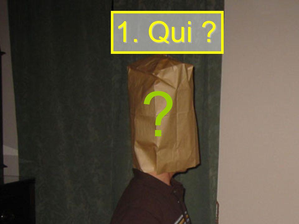 1. Qui ? ?