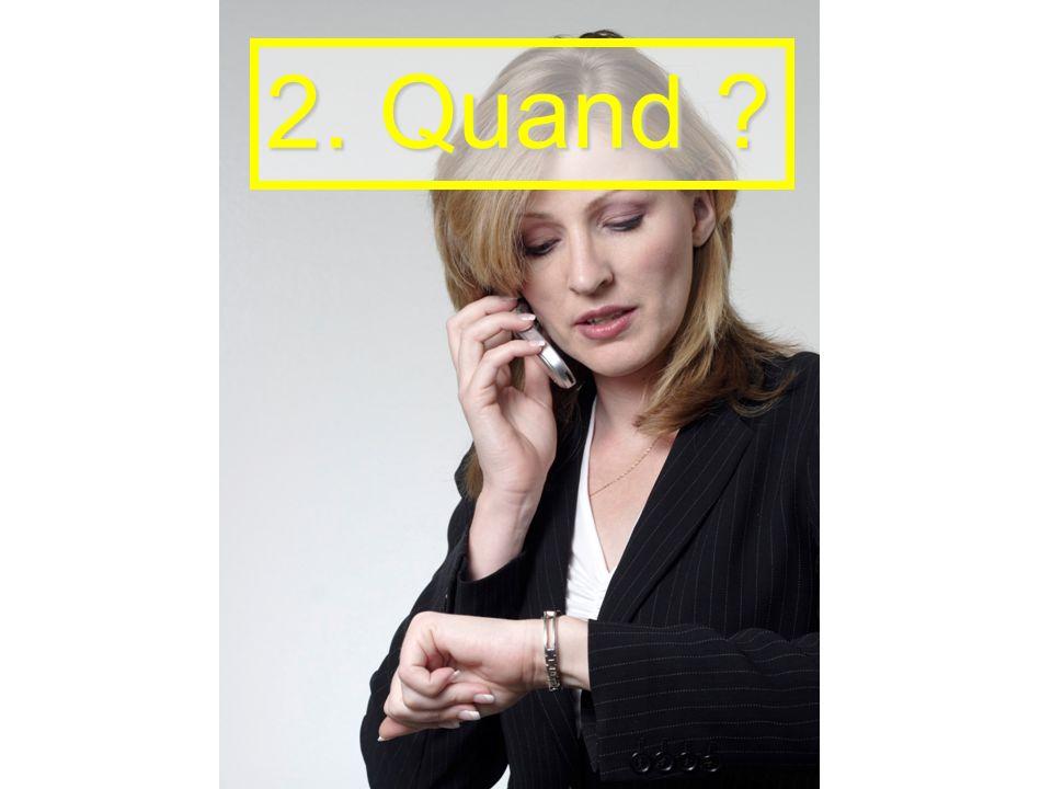 2. Quand ?
