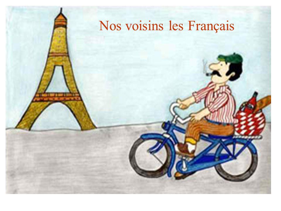 Nos voisins les Français