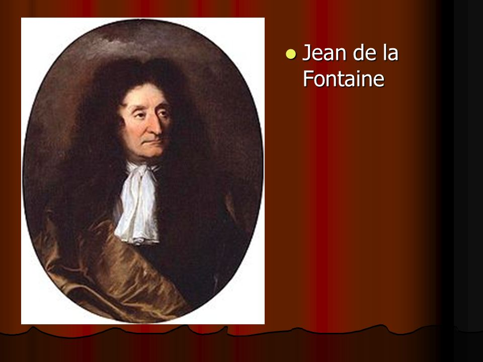 Qui est Jean de la Fontaine.