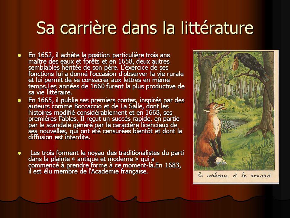 Sa carrière dans la littérature En 1652, il achète la position particulière trois ans maître des eaux et forêts et en 1658, deux autres semblables hér