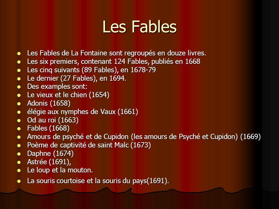 Les Fables Les Fables de La Fontaine sont regroupés en douze livres. Les Fables de La Fontaine sont regroupés en douze livres. Les six premiers, conte