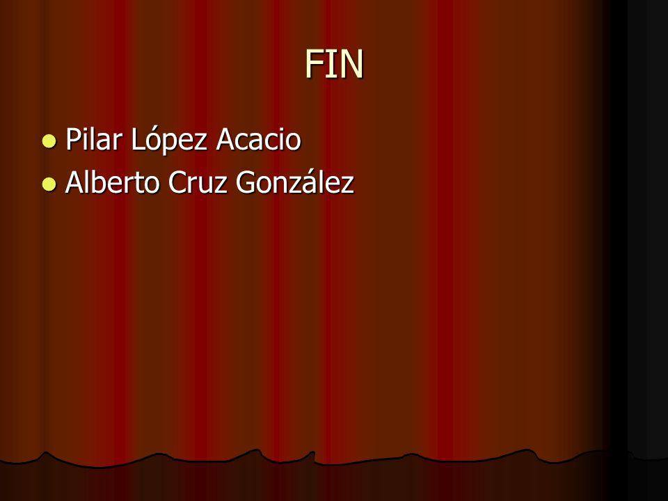 FIN Pilar López Acacio Pilar López Acacio Alberto Cruz González Alberto Cruz González