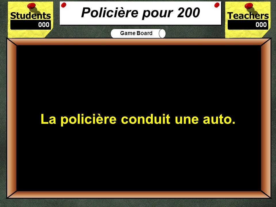 StudentsTeachers Game Board Quest-ce que la policière conduit.