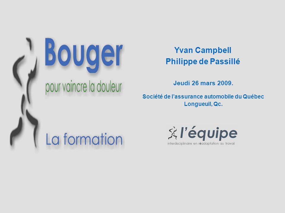 Yvan Campbell Philippe de Passillé Jeudi 26 mars 2009. Société de lassurance automobile du Québec Longueuil, Qc.