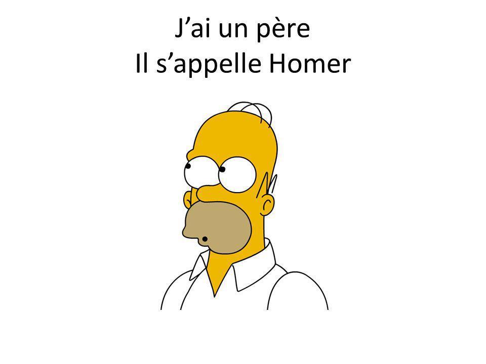 Jai un père Il sappelle Homer