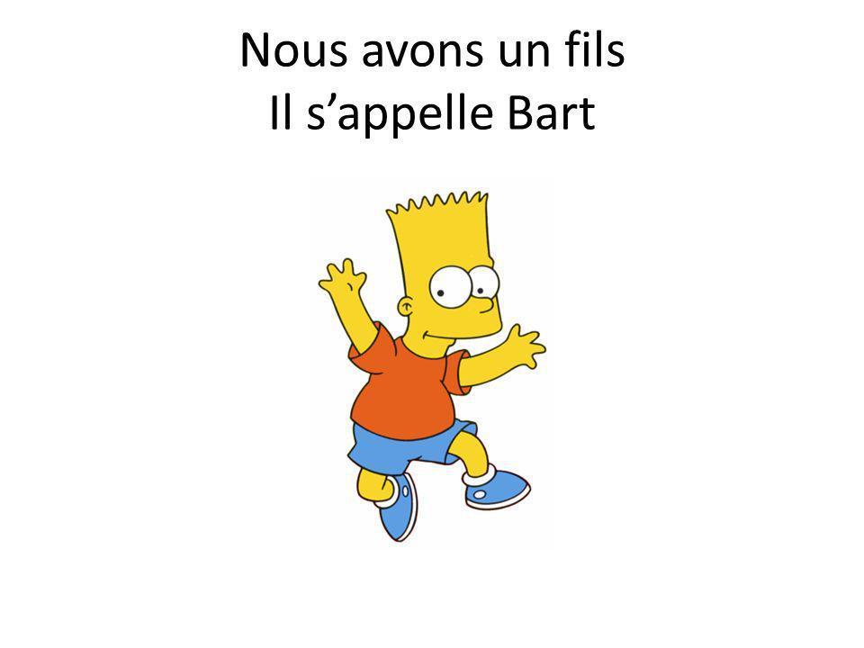 Nous avons un fils Il sappelle Bart