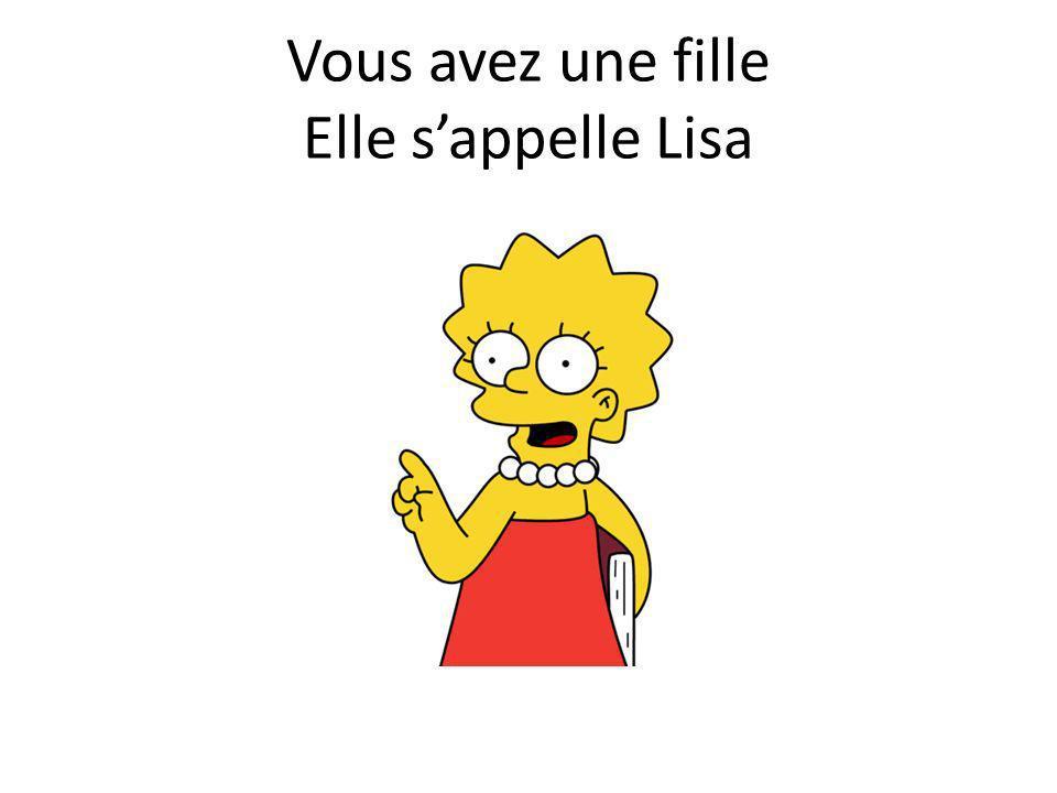 Vous avez une fille Elle sappelle Lisa