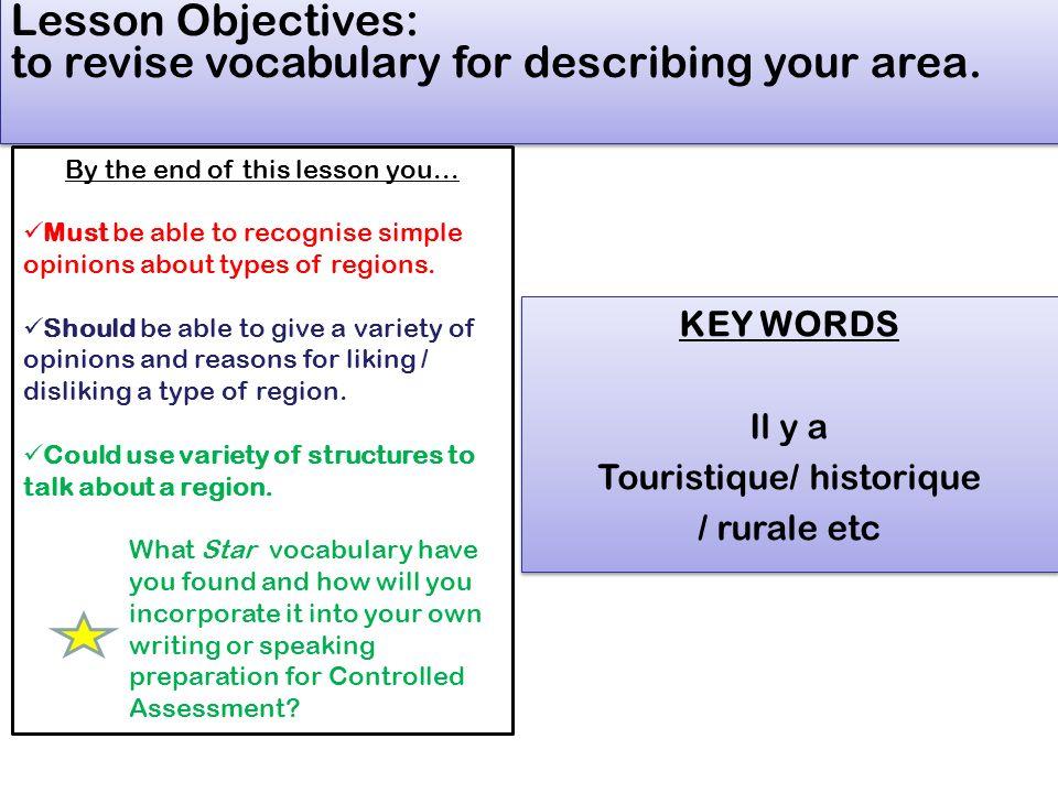 à toi! décris ta région! donne une déscription de ta région. utilise ton vocabulaire pour taider. Les devoirs- finis la déscription