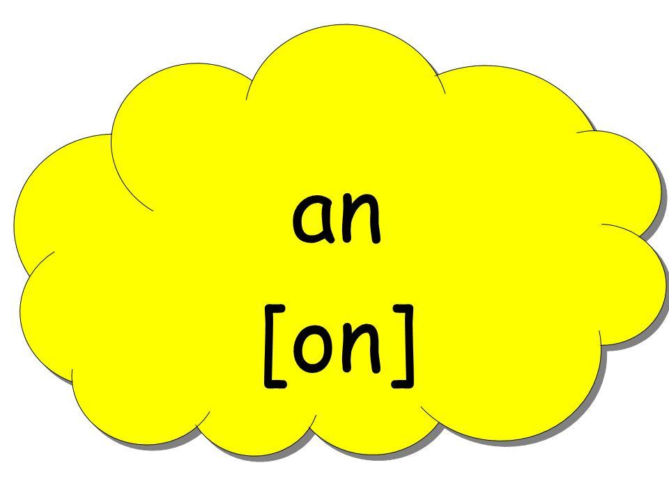 an [on]