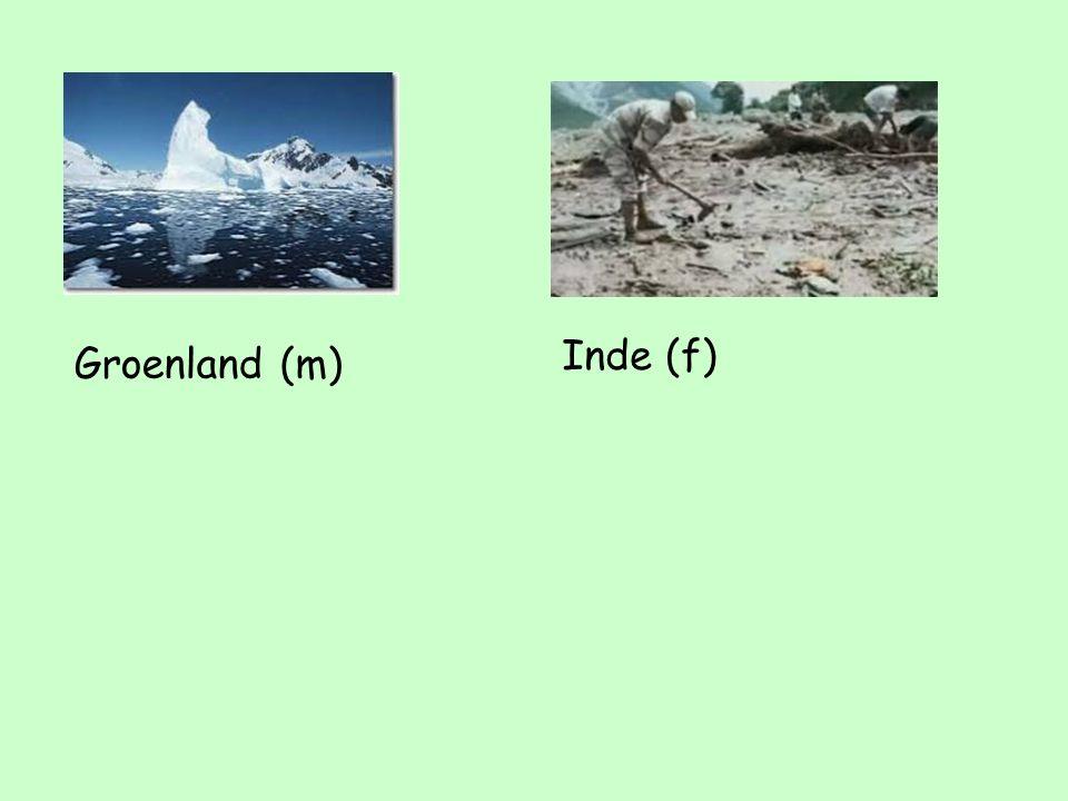 Groenland (m) Inde (f)