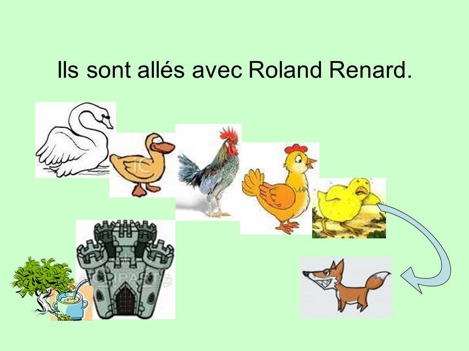 Ils sont allés avec Roland Renard.