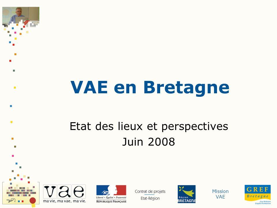 Mission VAE VAE en Bretagne Etat des lieux et perspectives Juin 2008