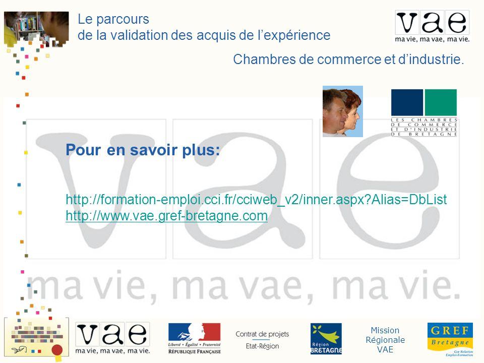 Mission Régionale VAE Le parcours de la validation des acquis de lexpérience Chambres de commerce et dindustrie.