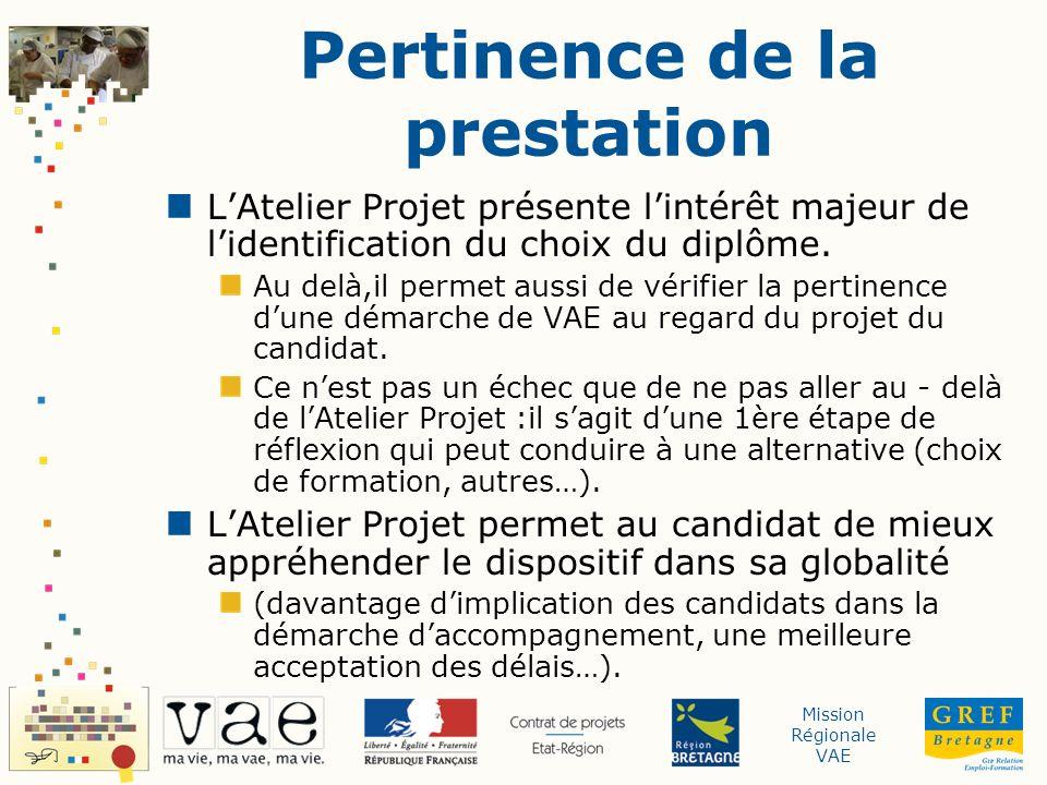 Mission Régionale VAE Pertinence de la prestation LAtelier Projet présente lintérêt majeur de lidentification du choix du diplôme.