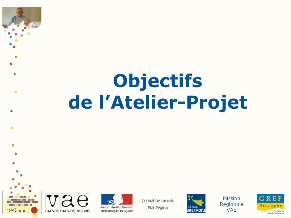 Mission Régionale VAE Objectifs de lAtelier-Projet