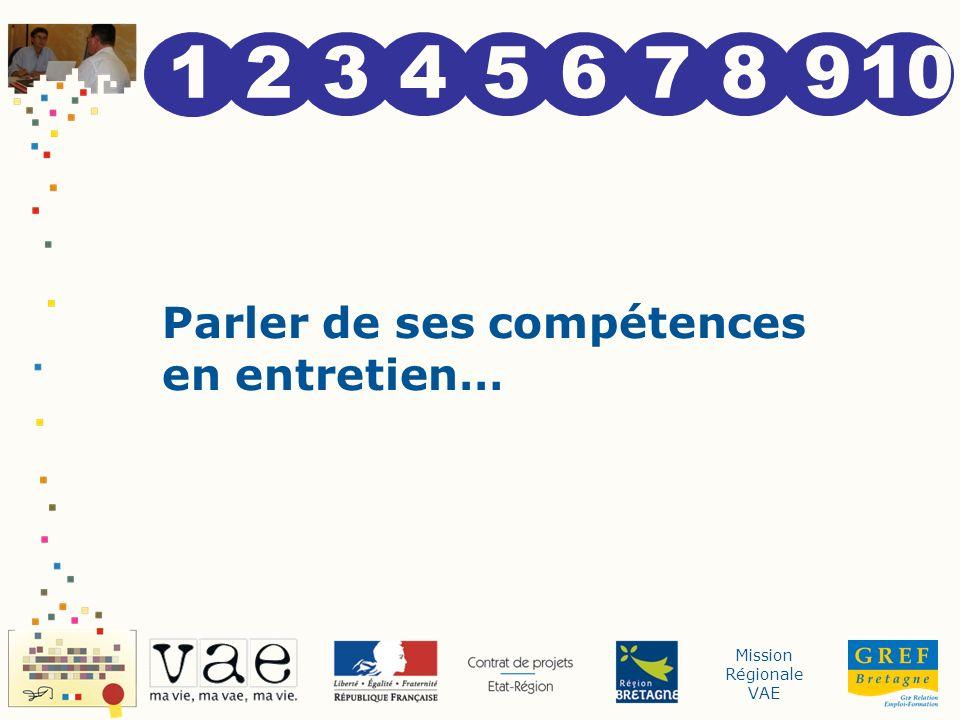 Mission Régionale VAE 1 2345678910 Parler de ses compétences en entretien…