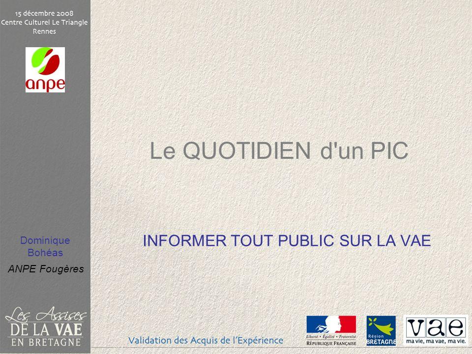 Dominique Bohéas ANPE Fougères Le QUOTIDIEN d'un PIC INFORMER TOUT PUBLIC SUR LA VAE