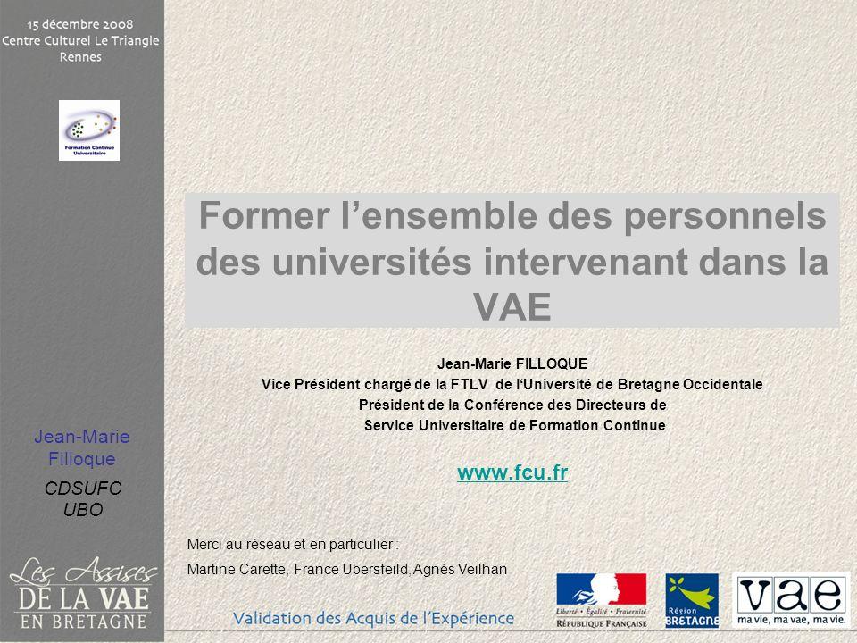 Jean-Marie Filloque CDSUFC UBO Jean-Marie FILLOQUE Vice Président chargé de la FTLV de lUniversité de Bretagne Occidentale Président de la Conférence