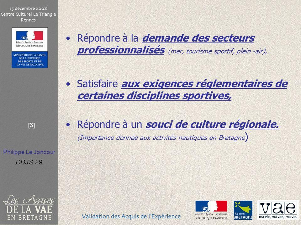 Philippe Le Joncour DDJS 29 [3] Répondre à la demande des secteurs professionnalisés (mer, tourisme sportif, plein -air), Satisfaire aux exigences rég