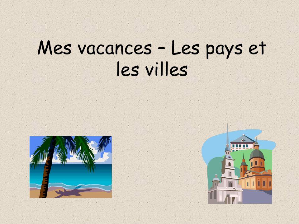 Mes vacances – Les pays et les villes