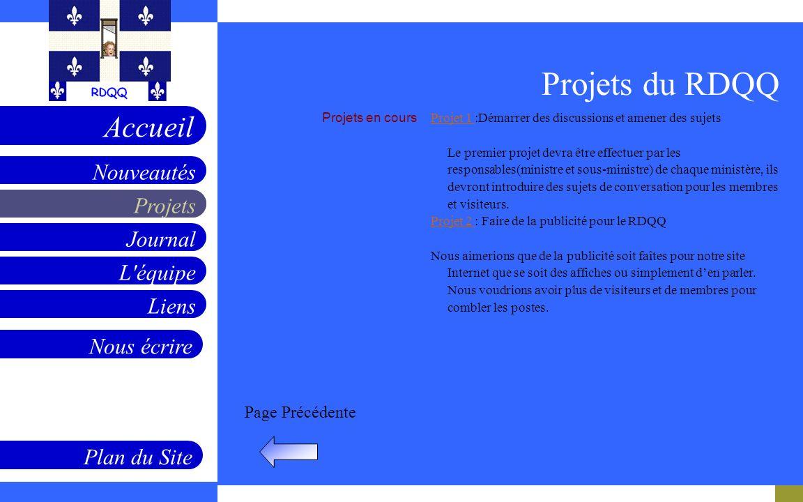 Projets Journal L'équipe Liens Nouveautés Accueil Nous écrire Plan du Site Page Précédente Projets en cours Projet 1 Projet 1 :Démarrer des discussion