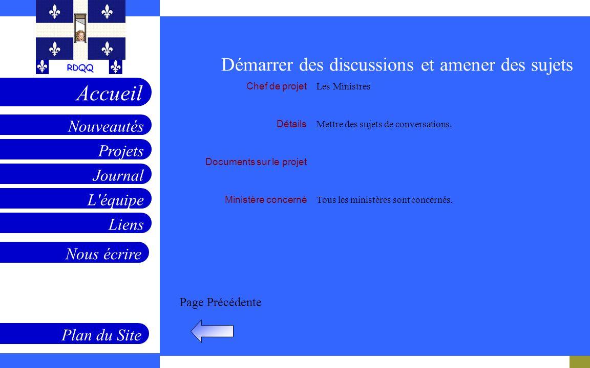 Projets Journal L'équipe Liens Nouveautés Accueil Nous écrire Plan du Site Page Précédente Chef de projet Détails Documents sur le projet Ministère co
