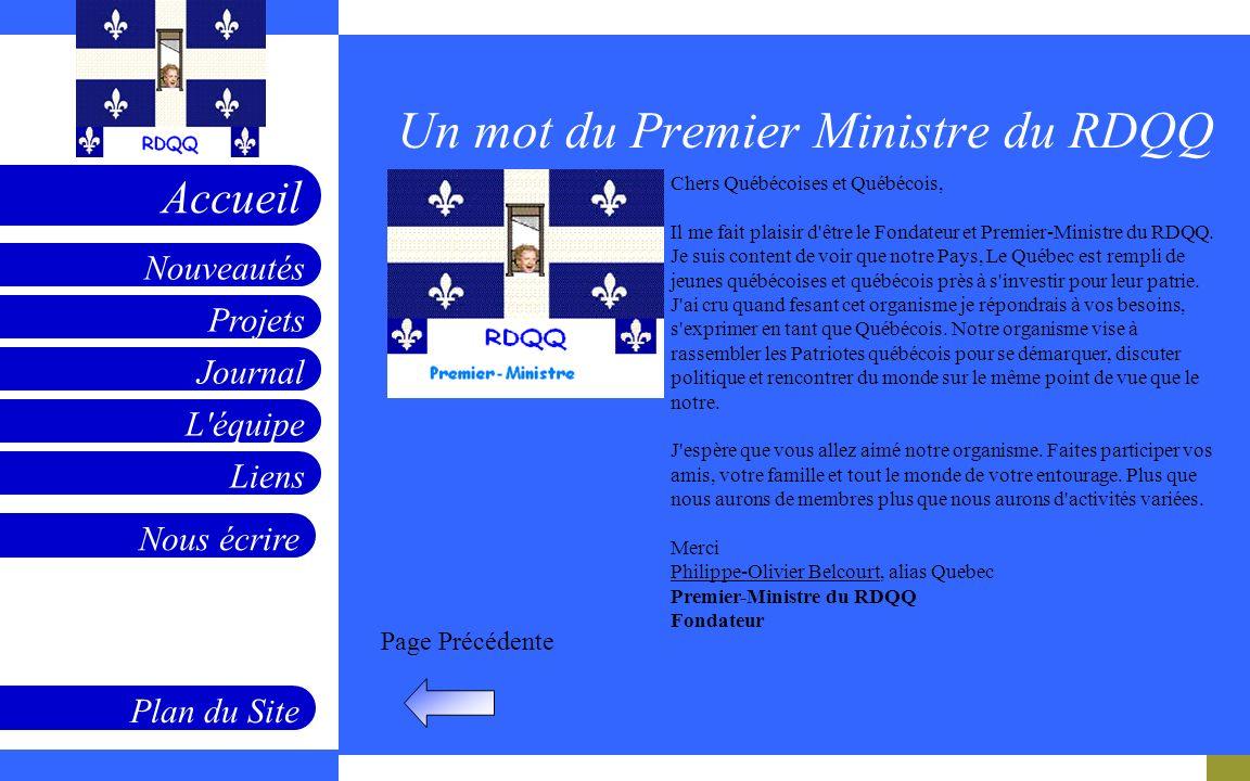 Projets Journal L'équipe Liens Nouveautés Accueil Nous écrire Plan du Site Page Précédente Un mot du Premier Ministre du RDQQ Insérez une photo ici Ch