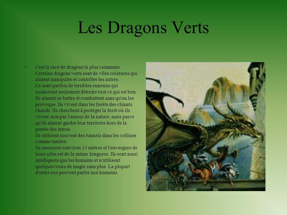 Les Dragons Rouges Les dragons rouges sont sournois, capricieux, imprévisibles et avides de trésors.