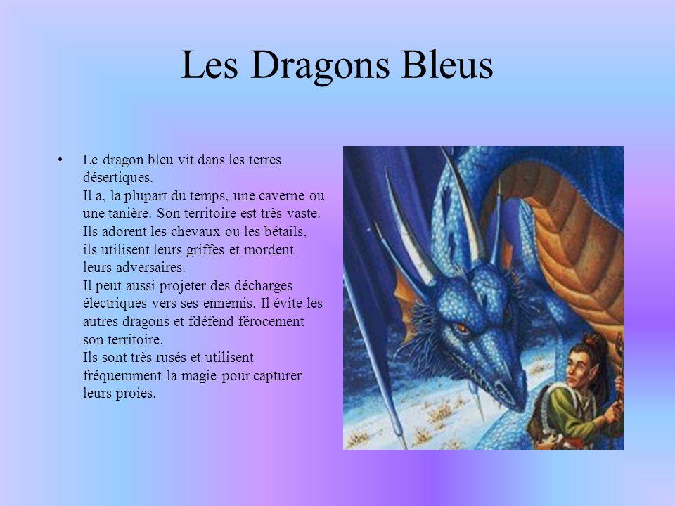 Les Dragons Bleus Le dragon bleu vit dans les terres désertiques.