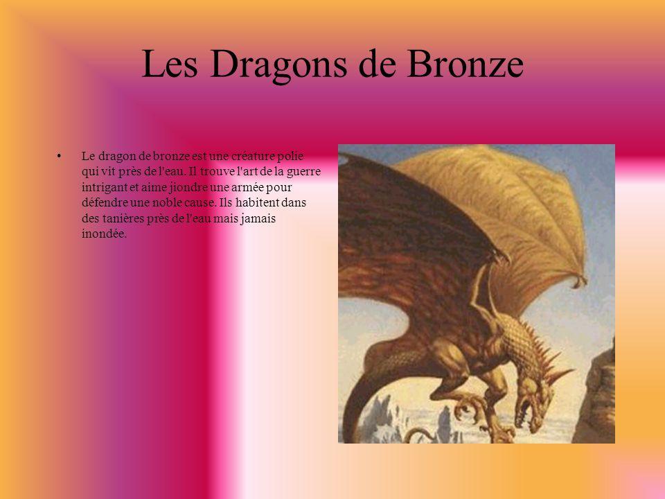 Les Dragons de Bronze Le dragon de bronze est une créature polie qui vit près de l eau.