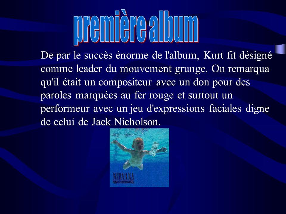 De par le succès énorme de l album, Kurt fit désigné comme leader du mouvement grunge.
