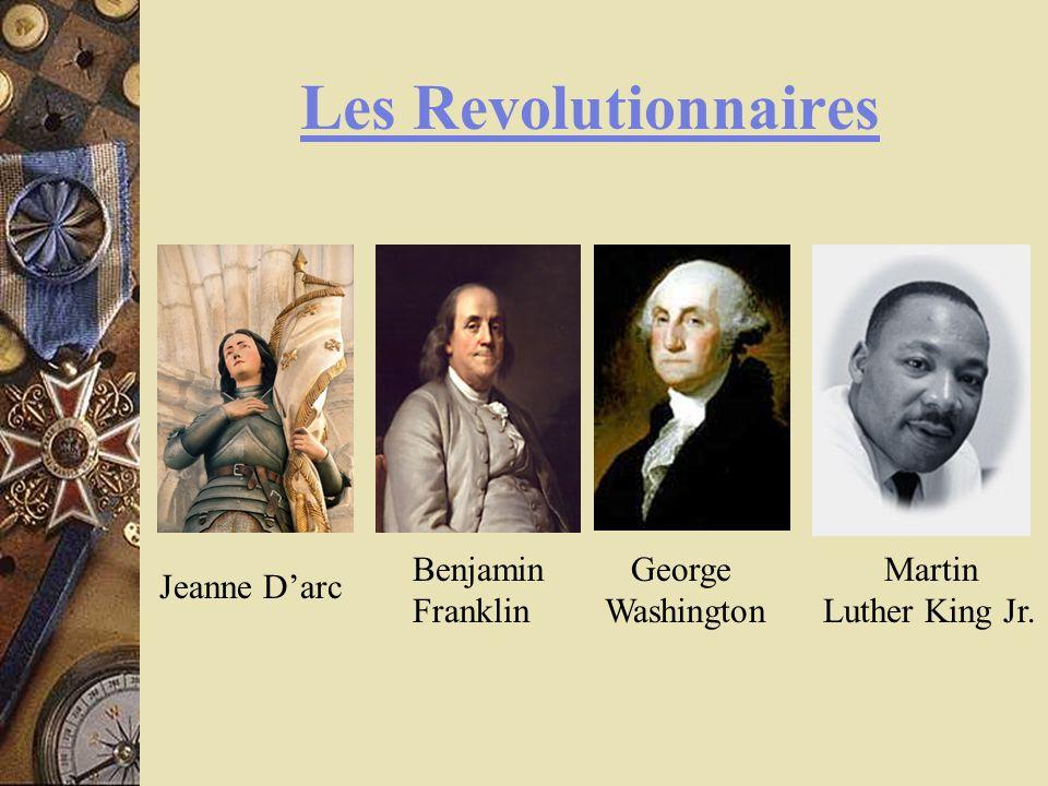 Les Revolutionnaires Jeanne Darc Benjamin Franklin George Washington Martin Luther King Jr.