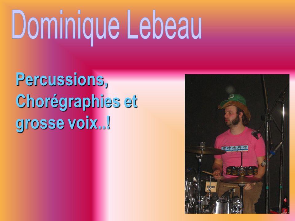 Percussions, Chorégraphies et grosse voix..!