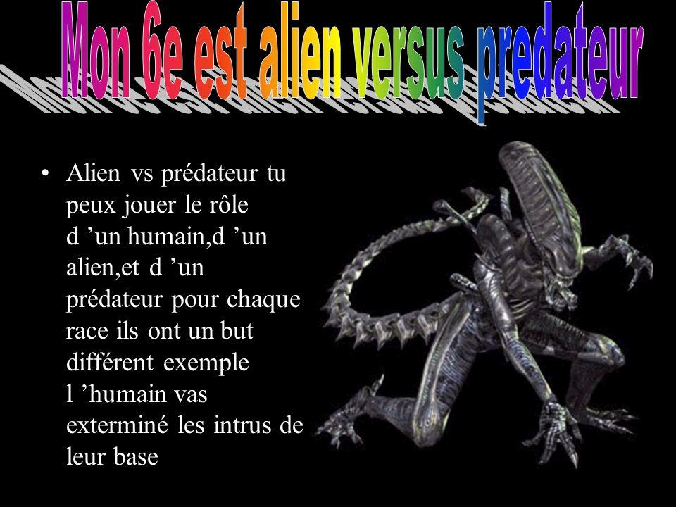 Alien vs prédateur tu peux jouer le rôle d un humain,d un alien,et d un prédateur pour chaque race ils ont un but différent exemple l humain vas exterminé les intrus de leur base