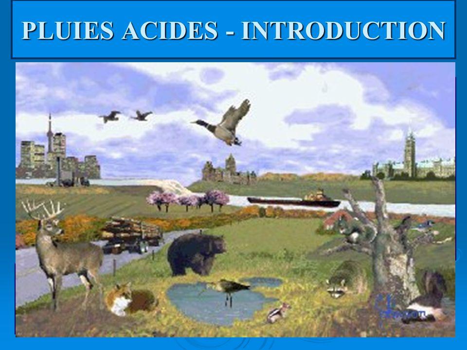PLUIES ACIDES - INTRODUCTION Que sont les pluies acides? « phénomène d'altération écologique dû au transport atmosphérique sur de grandes distances de