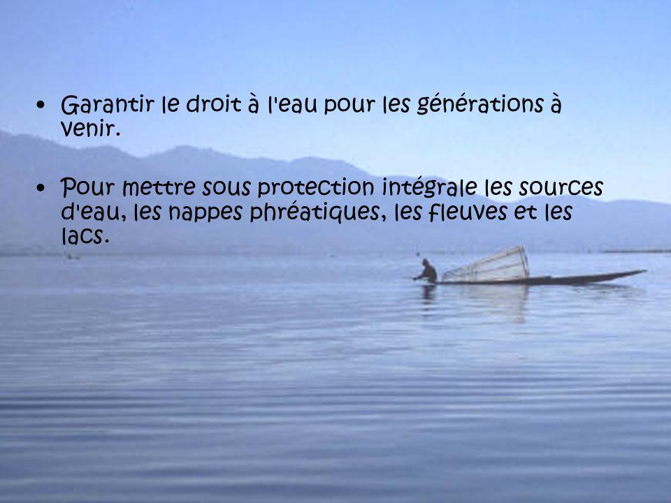 Garantir le droit à l eau pour les générations à venir.