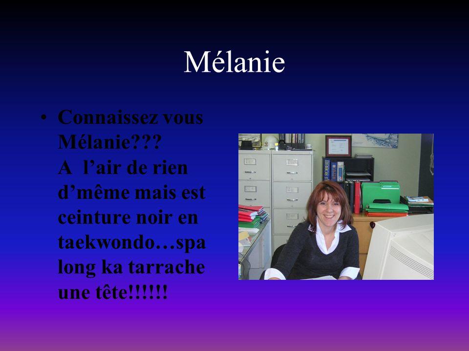 Mélanie Connaissez vous Mélanie .