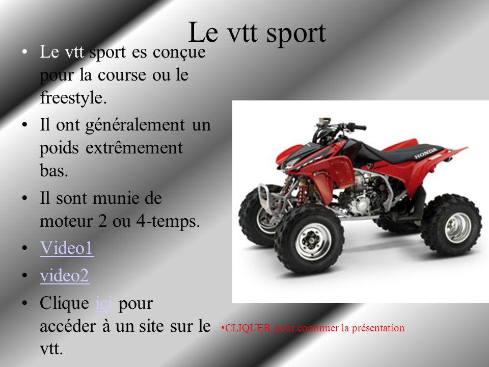Le vtt sport/utilitaire Le vtt sport/utilitaire alie la puissance de travail des utilitaire a l agrément de conduite des vtt récréatifs.