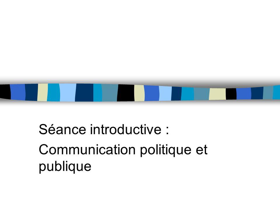 Séance introductive : Communication politique et publique