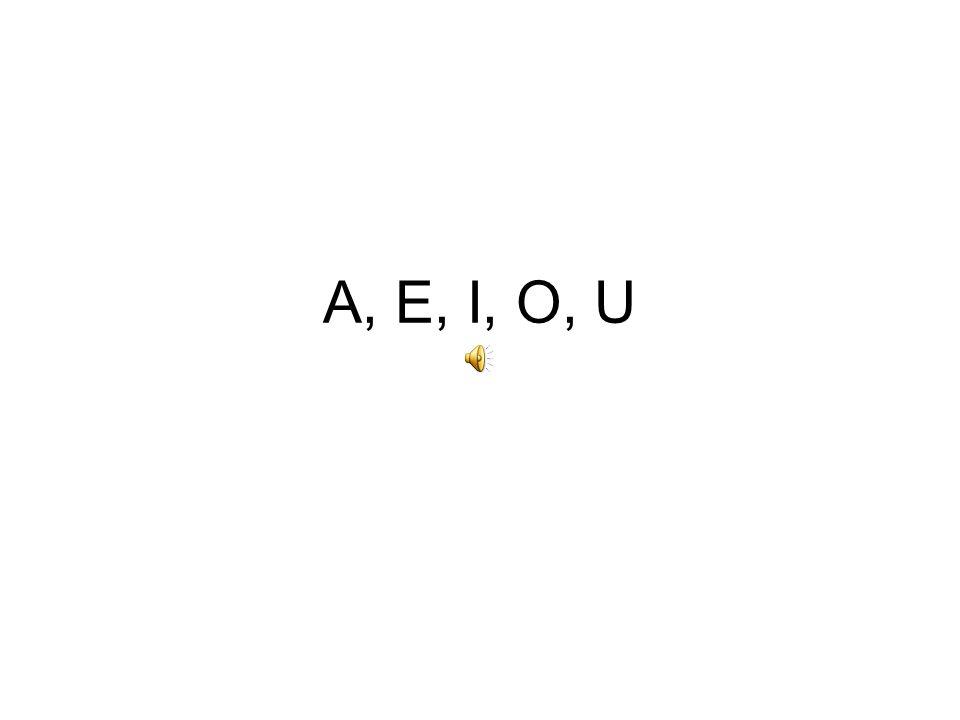 A, E, I, O, U