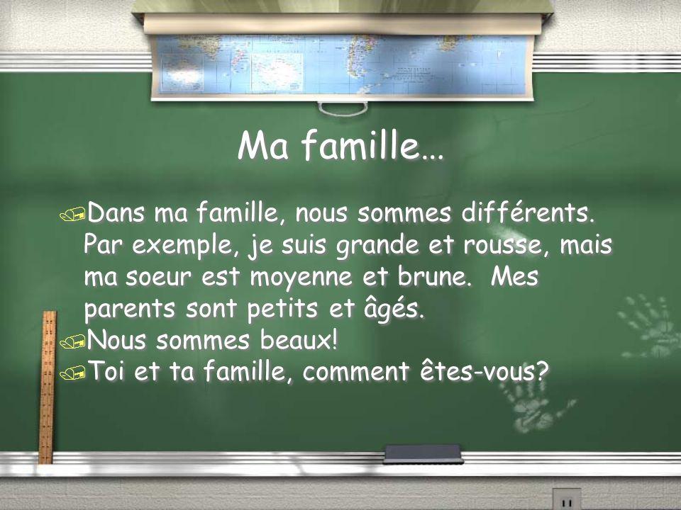 Ma famille… / Dans ma famille, nous sommes différents.