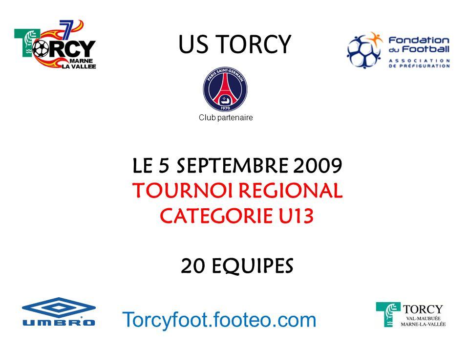 US TORCY LE 5 SEPTEMBRE 2009 TOURNOI REGIONAL CATEGORIE U13 20 EQUIPES Torcyfoot.footeo.com Club partenaire