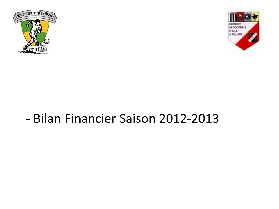 - Bilan Financier Saison 2012-2013